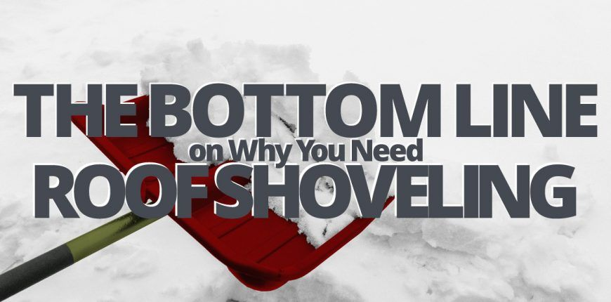 The bottom line on why you need roof shoveling
